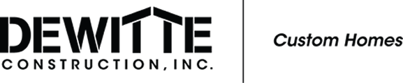 DeWitte Construction, Inc.  Custom Homes